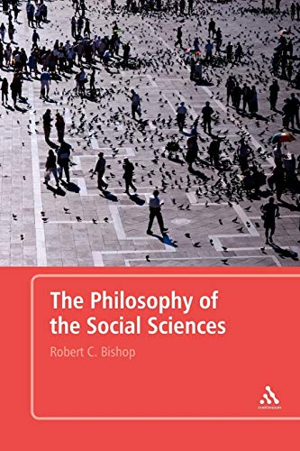 Compare Textbook Prices for The Philosophy of the Social Sciences: An Introduction  ISBN 9780826489531 by Bishop, Robert C.