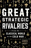 Image of Great Strategic Rivalries: From The Classical World to the Cold War