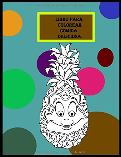 Libro para colorear deliciosa comida: Para niños, niñas, niños pequeños, libros para colorear para niños de 2 a 4 años. Frutas Verduras . Pizza. Pastel. Comida kawaii desarrollo creativo