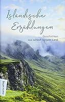 Islaendische Erzaehlungen: Aus schroff-kargem Land