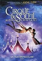 Cirque Du Soleil - Mondi Lontani [Italian Edition]