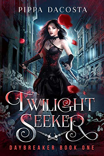 Twilight Seeker: A gothic urban fantasy (Daybreaker Book 1) (English Edition)