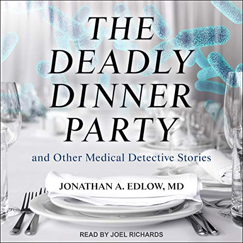The Deadly Dinner Party and Other Medical Detective Stories cover art