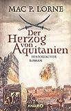 Der Herzog von Aquitanien: Historischer Roman - Mac P. Lorne
