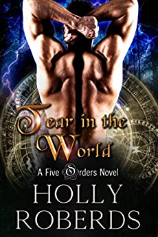 Tear in the World (The Five Orders Book 3) by [Holly Roberds]