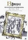 13 brujas.: Bellas damas incomprendidas par Juan GÓmez Alcaide