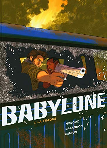 Babylone - tome 1 - La Traque
