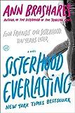 Sisterhood Everlasting (Sisterhood of the Traveling Pants): A Novel (The Sisterhood of the Traveling Pants)