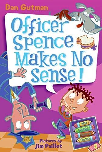 My Weird School Daze #5: Officer Spence Makes No Sense! (My Weird School Daze, 5)の詳細を見る
