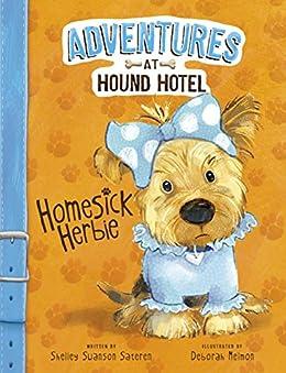 Homesick Herbie (Adventures at Hound Hotel) by [Shelley Swanson Sateren, Deborah Melmon]
