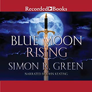 Blue Moon Rising     Forest Kingdom, Book 1              By:                                                                                                                                 Simon R. Green                               Narrated by:                                                                                                                                 John Keating                      Length: 19 hrs and 25 mins     544 ratings     Overall 4.1