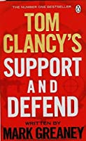 Tom Clancy's Support and Defend by Mark Greaney(2015-02-26)