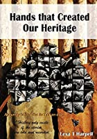 Hands that Created Our Heritage: History only exists if the stories are told and recorded