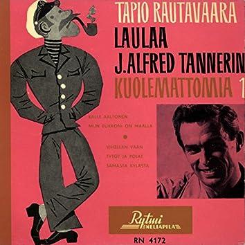Tapio Rautavaara laulaa J. Alfred Tannerin kuolemattomia 1