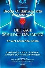 De trage schildklierwerking, de niet herkende ziekte: hypothyreoïdie : hoe het je lichaam, je emoties en je leven kan beïnvloeden (Dutch Edition)