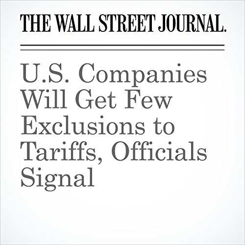 U.S. Companies Will Get Few Exclusions to Tariffs, Officials Signal copertina