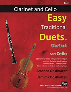 Easy Traditional Duets for Clarinet and Cello: 33 Traditional Melodies from around the world arranged especially for beginner clarinet and cello ... All below the break, and in first position.