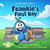 The Kindness Bugs: Frankie's First Day: A Watch Me Grow Book