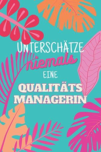 Unterschätze niemals eine Qualitätsmanagerin: Notizbuch inkl. Kalender 2021 | Das perfekte Geschenk für Frauen, die für Qualitätsstandarts sorgen | Geschenkidee | Geschenke