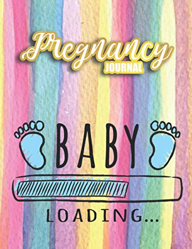 Pregnancy Journal Baby Loading: 40-Week Pregnancy Notebook Weekly Pregnancy Motherhood Checklists Logbook Conception & Childbirth Memory Book for New Mom to Be, First-Time Mother, Expecting Mommy