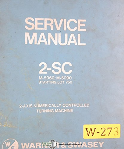 Warner & Swasey 2-SC, M5060 M5090 Lot 750, Lathe Service and Parts Manual
