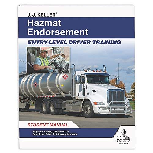 J. J. Keller Hazmat Endorsement: Entry-Level Driver Training Student Manual - Helps Certified CDL Drivers Obtain Hazardous Materials (Hazmat) Endorsement