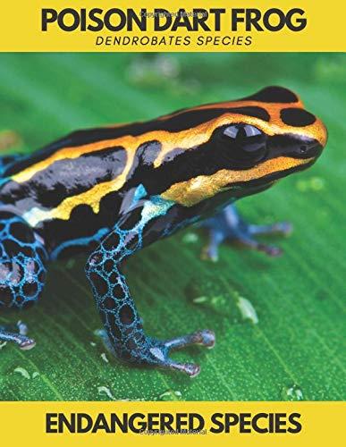 Poison Dart Frog (Dendrobates species): Endangered Species.Save the Animals.Lined Notebook Journal (Save Animals)