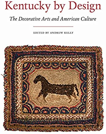 Kentucky by Design: The Decorative Arts and American Culture (English Edition)
