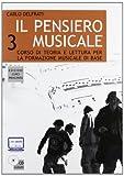 Il pensiero musicale. Con CD Audio. Corso di teoria e lettura per la formazione musicale di base (Vol. 3)