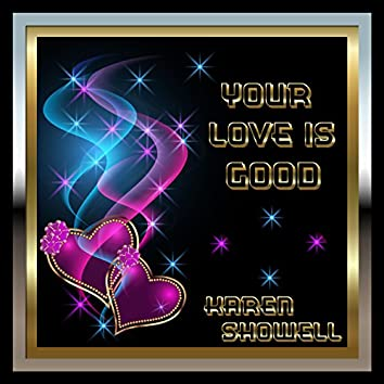 Your Love is Good