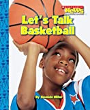 Let's Talk Basketball (Scholastic News Nonficiton Readers)