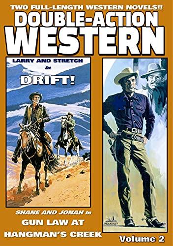 Double-Action Western Volume 2: DRIFT plus GUN LAW AT HANGMAN'S CREEK (English Edition)