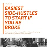 Easiest Side-Hustles to Start If You're Broke: Making Money on the Side via Google Affiliate, AliExpress Dropshipping, and Teespring Tshirt Marketing (3 Book Compilation) (English Edition)