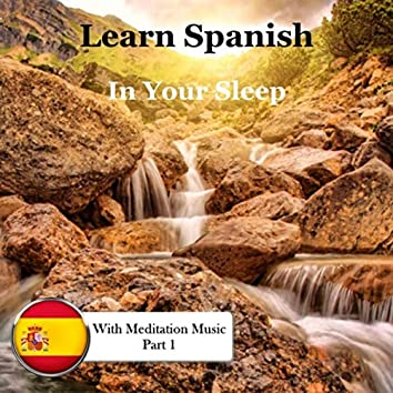 Learn Spanish in Your Sleep with Meditation Music, Pt. 1