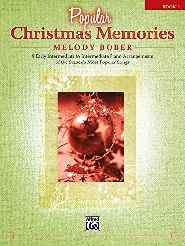 Popular Christmas Memories, Book 1: 9 Early Intermediate to Intermediate Piano Arrangements of the Season's Most Popular Songs (Memories Series)
