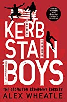 Kerb-Stain Boys: The Crongton Broadway Robbery (Super-readable YA)