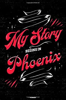My Story begins in Phoenix Notebook: Phoenix City Journal 6x9 inch (DIN A5) 120 Lined Pages Book Gift