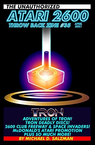 The Unauthorized Atari 2600 Throw Back Zine #35: Adventures of Tron, Tron Deadly Discs, Freeway, Space Invaders, And So Much More! (English Edition)