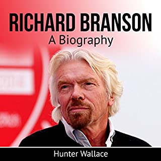 Richard Branson     A Biography              By:                                                                                                                                 Hunter Wallace                               Narrated by:                                                                                                                                 Jimmy Kieffer                      Length: 32 mins     13 ratings     Overall 4.3