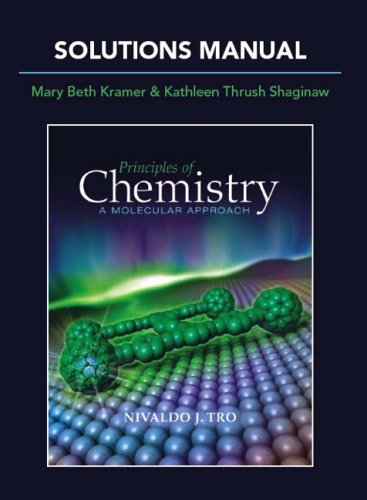 Solutions Manual for Principles of Chemistry: A Molecular Approach