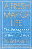 A Fresh Map of Life: The Emergence of the Third Age