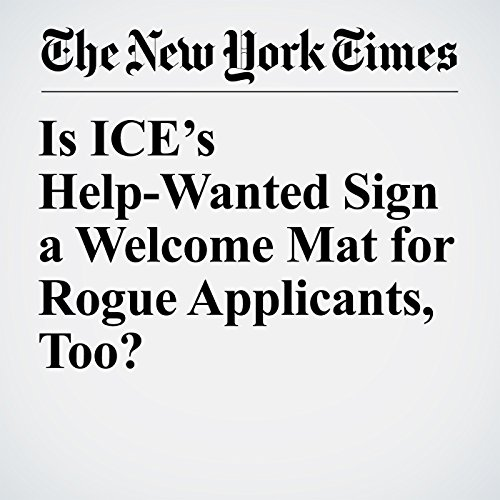 Is ICE's Help-Wanted Sign a Welcome Mat for Rogue Applicants, Too? copertina