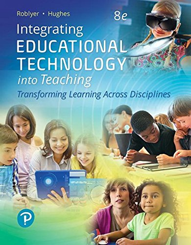 Compare Textbook Prices for Integrating Educational Technology into Teaching: Transforming Learning Across Disciplines, with Revel -- Access Card Package  What's New in Instructional Technology 8 Edition ISBN 9780134746098 by Roblyer, M. D.,Hughes, Joan E.