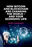 How Bitcoin and Blockchain Are Changing the World – and Your Economic Life (The Alexandra Lajoux Corporate Governance Series) (English Edition)