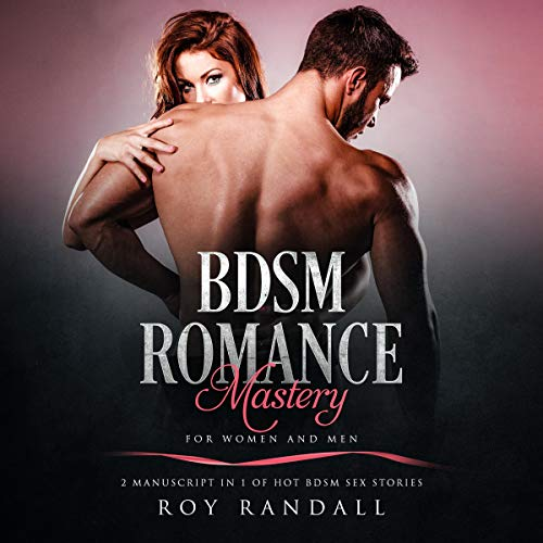 BDSM Romance Mastery for Women and Men: 2 Manuscript In 1 of BDSM Hot Sex Stories audiobook cover art