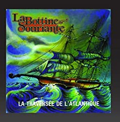 La Traversee De L'atlantique by La Bottine Souriante