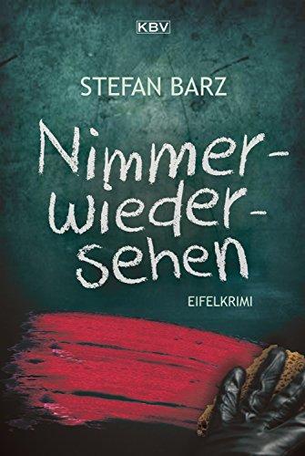 Nimmerwiedersehen: Eifelkrimi (Jan Grimberg 2)