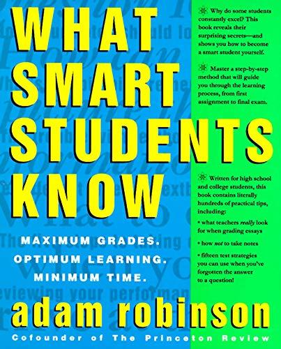 What Smart Students Know: Maximum Grades. Optimum Learning. Minimum Time.