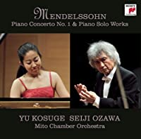 Mendelssohn: Pno Cto No 1 / Pno Solo Works by Yu Kosuge (2010-05-24)