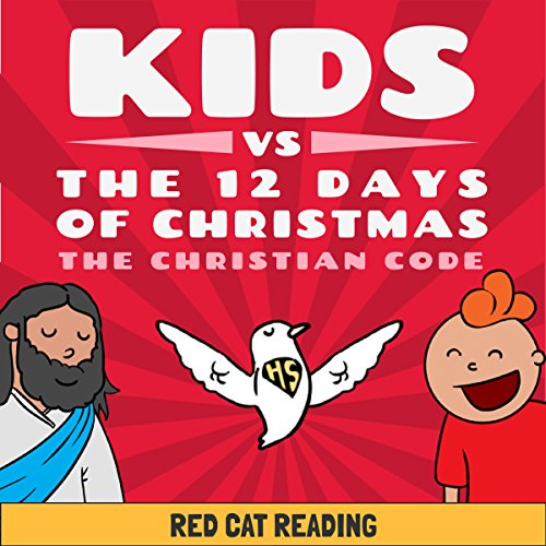 Kids vs the Twelve Days of Christmas: The Christian Code audiobook cover art